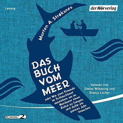 Das Buch vom Meer oder Wie zwei Freunde im Schlauchboot ausziehen, um im Nordmeer einen Eishai zu fangen, und dafür ein ganzes Jahr brauchen, Kapitel 98