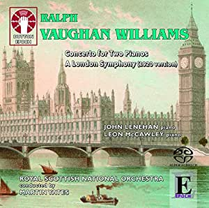 Ralph Vaughan Williams: A London Symphony (1920 version)/Concerto for Two Pianos (1926-1931 arr. 1946)