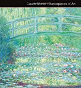 Claude Monet Masterpieces of Art by Gordon Kerr (2014-06-12)