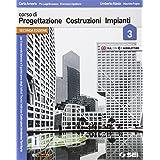 Corso di progettazione costruzione impianti. Con e-book. Con espansione online. Per gli Ist. tecnici: 3