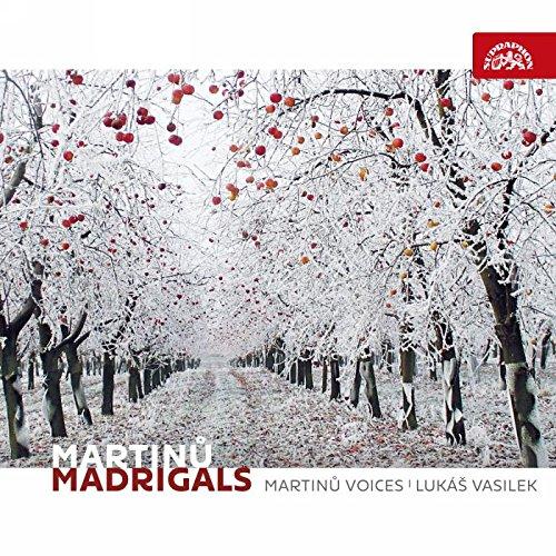 Martin : Madrigaux. Martin Voices, Vasilek.