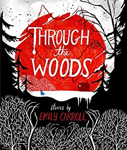 Through the Woods (English Edition) di [Carroll, Emily]