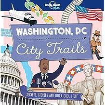 City Trails - Washington DC (Lonely Planet Kids) (English Edition)