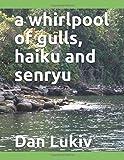 a whirlpool of gulls, haiku and senryu