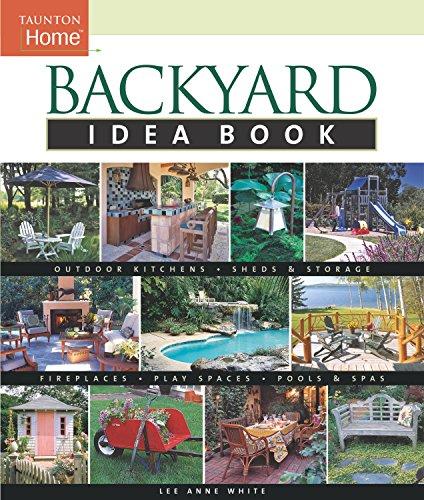 Backyard Idea Book (Taunton's Idea Book Series)