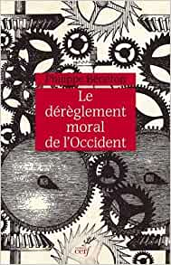 Couverture Le dérèglement moral de l'Occident