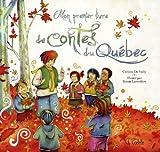 Mon premier livre de contes: du Québec