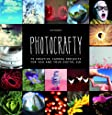 Photocrafty: 75 Creative Camera Projects for You and Your Digital SLR