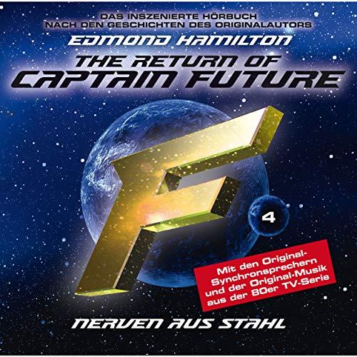 Folge 04: The Return of Captain Future: Nerven aus Stahl - nach Edmond Hamilton -