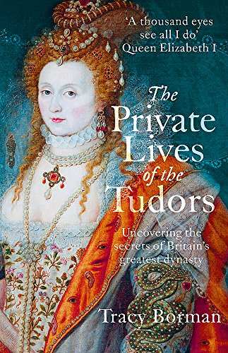 Price comparison product image The Private Lives of the Tudors: Uncovering the Secrets of Britain's Greatest Dynasty