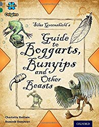 Project X Origins: Grey Book Band, Oxford Level 12: Myths and Legends: Silas Greenshield's Guide to Bunyips, Boggarts and Other Beasts by Charlotte Guillain (2014-09-25)