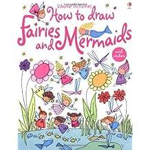 How to Draw Fairies and Mermaids (Usborne Activities) by Fiona Watt (2004-10-09)