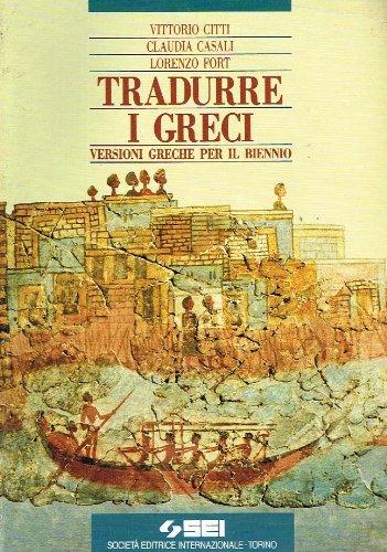 Tradurre i greci versioni greche per il biennio
