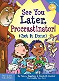 See You Later Procrastinator: Get it Done (Laugh & Learn (Free Spirit Publishing))