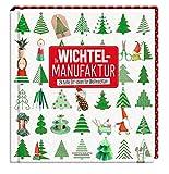 Die Wichtelmanufaktur: 24 tolle DIY-Ideen für Weihnachten