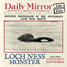 The Loch Ness Monster: And Other Unexplained Mysteries