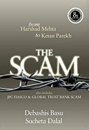 THE SCAM: from Harshad Mehta to Ketan Parekh  Also includes JPC FIASCO & Global Trust Bank Scam