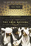 The Shia Revival - How Conflicts within Islam Will  Shape the Future