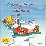 Conni geht zum Zahnarzt - Pixi-Buch Nr. 1207 - Einzeltitel aus PIXI-Serie 140 (aus Kassette)