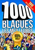 1000 BLAGUES les meilleures (French Edition)