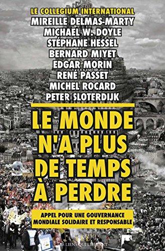 Google livres téléchargés sur epub Le Monde n'a plus de temps à perdre B007Q2MN6Y by René Passet,Bernard Miyet,Michel Rocard in French PDF iBook PDB