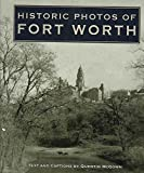 [(Historic Photos of Fort Worth)] [By (author) Quentin McGown] published on (August, 2007)