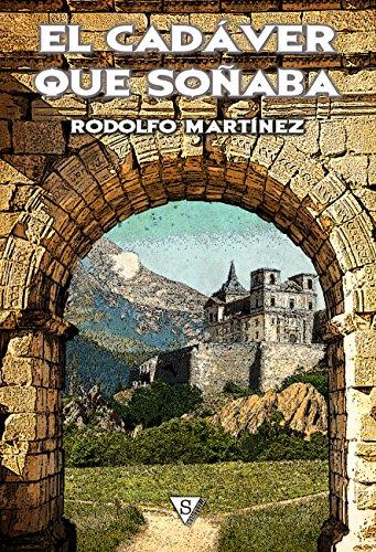 El cadáver que soñaba (Encrucijada nº 1) por Rodolfo Martínez