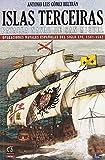 Islas Terceiras - La batalla nava de San Miguel: Operaciones navales españolas del siglo XVI, 1581-1582 (Salamina Series Naval)