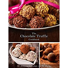 The Chocolate Truffle Cookbook: 50 Delicious Chocolate Truffle Recipes (Recipe Top 50's Book 62) (English Edition)