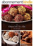 The Chocolate Truffle Cookbook: 50 Delicious Chocolate Truffle Recipes (Recipe Top 50's Book 62) (English Edition)