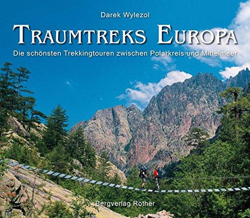 Preisvergleich Produktbild Traumtreks Europa: Die schönsten Trekkingtouren zwischen Polarkreis und Mittelmeer (Bildband)