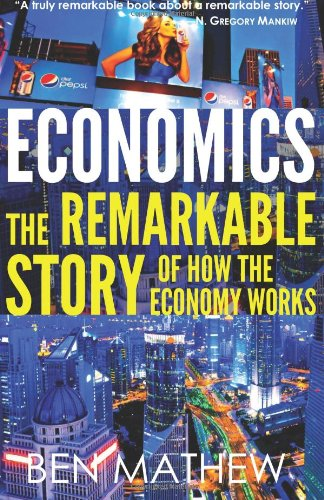 Economics: The Remarkable Story of How the Economy Works