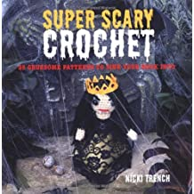 Super Scary Crochet by Nicki Trench (2011-08-11)