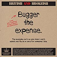 Ishey greetings cards amazon british and brokeish bugger the expense humorous birthdaygreeting card m4hsunfo