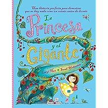 La princesa y el gigante: Una historia perfecta para demostrar que no hay nada como un cuento antes de dormir (Maeva Young)