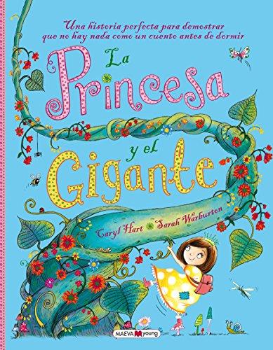 La princesa y el gigante: Una historia perfecta para demostrar que no hay nada como un cuento antes de dormir (Maeva Young) por Caryl Hart