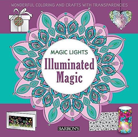 Illuminated Magic: Wonderful Coloring and Crafts with Transparencies (Magic Lights) (Rub Ons Craft)