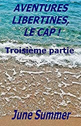 Aventures libertines, le Cap !: Troisième partie