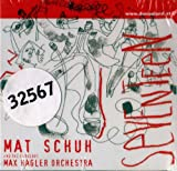 Mat Schuh and the fabulous Max Hagler Orchestra.