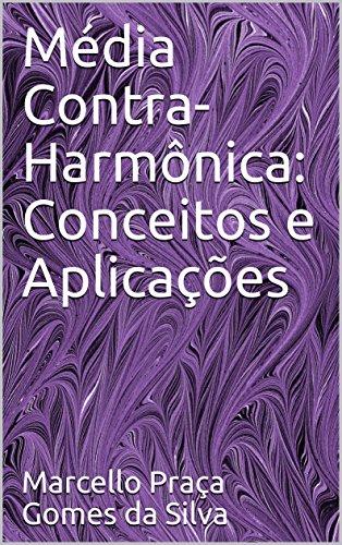 Média Contra-Harmônica: Conceitos e Aplicaçes (Médias Livro 5) (Portuguese Edition)