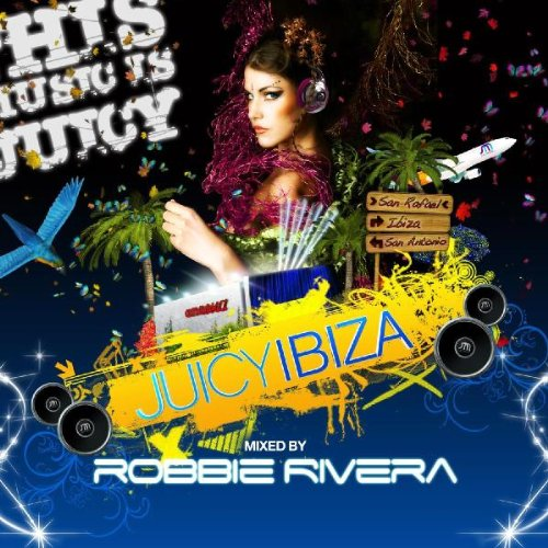 juicy-ibiza-mixed-by-robbie-rivera
