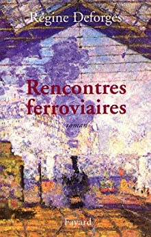 Rencontres ferroviaires (Littérature Française) (French Edition)
