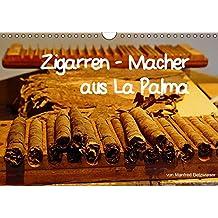 Zigarren - Macher aus La Palma (Wandkalender 2016 DIN A4 quer): Puros aus La Palma genießen Weltruf. Ein Blick in die Manufakturen zeigt das ... 14 Seiten ) (CALVENDO Lifestyle)