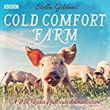 Cold Comfort Farm: A BBC Radio 4 full-cast dramatisation