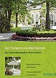Der Kurpark von Bad Steben: Ein Gartendenkmal in Oberfranken - Dieter Blechschmidt