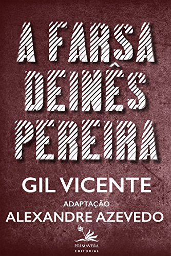 A farsa de Inês Pereira: Adaptação (Portuguese Edition) por Gil Vicente