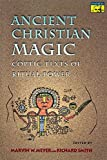 Ancient Christian Magic: Coptic Texts of Ritual Power (Mythos: The Princeton/Bollingen Series in World Mythology) by Marvin W. Meyer (1999-04-04)
