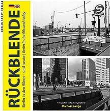 Rückblende: Berlin in den 90ern - und heute Berlin in the 90s, and today