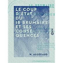 Le Coup d'État du 18 brumaire et ses conséquences