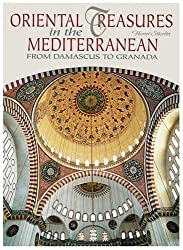 Oriental Treasures in the Mediterranean: From Damascus to Granada (Timeless Treasures) by Henri Stierlin (2005-10-25)